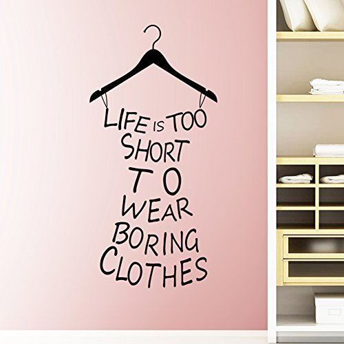 ElecMotive English Proverb Life Is Too Short To Wear Boring Clothes Custom Vinyl Wall Art Decor Mural Decals Wall Lettering Saying Quotes Stickers DIY for Girl's Bedroom/Fitting Room/Fashion Store by ElecMotive (Decals Made Custom)