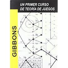 Un primer curso de teoría de juegos (Economía)