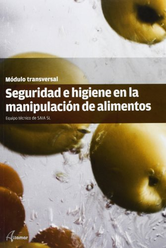 Seguridad e higiene en la manipulación de alimentos (CFGM COCINA Y GASTRONOMIA) por S. L.) SAIA (Seguretat Alimentaria i de l'Aigua