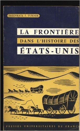 La frontière dans l'histoire des etats-unis - préface de rené rémond - presses universitaires de France 1963