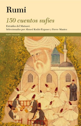 150 cuentos sufíes: Extraídos del Matnawi (Orientalia)
