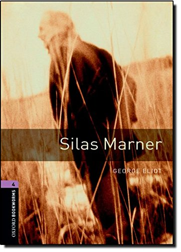 Oxford Bookworms Library: Level 4:: Silas Marner: 1400 Headwords (Oxford Bookworms ELT)