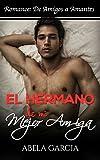 Best Amigo Erótico Romances - El Hermano de mi Mejor Amiga: Romance y Review