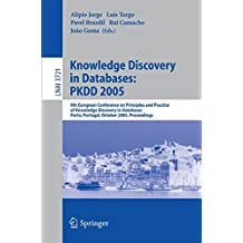 Knowledge Discovery in Databases: PKDD 2005: 9th European Conference on Principles and Practice of Knowledge Discovery in Databases Porto, Portugal, ... Notes in Computer Science, Band 3721)