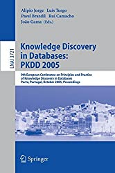 Knowledge Discovery in Databases: PKDD 2005: 9th European Conference on Principles and Practice of Knowledge Discovery in Databases Porto, Portugal, ... (Lecture Notes in Computer Science)