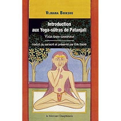 Introduction aux Yoga-sûtras de Patanjali: Yoga-Sara-Samgraha