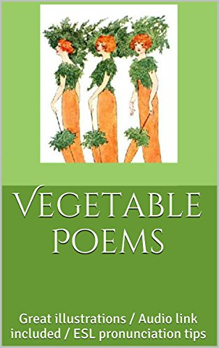 Vegetable Poems: Great illustrations / Audio link included / ESL pronunciation tips (English Edition)