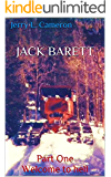 Jack Barett: Part One Welcome to hell