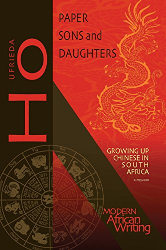 Paper Sons and Daughters: Growing up Chinese in South Africa (Modern African Writing)