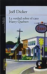 La verdad sobre el caso Harry Quebert (Alfaguara Literaturas) de Dicker, Joël (2013) Tapa blanda