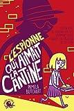 Telecharger Livres L espionne qui aimait la cantine (PDF,EPUB,MOBI) gratuits en Francaise