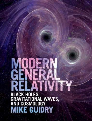 Modern General Relativity: Black Holes, Gravitational Waves, and Cosmology (English Edition)