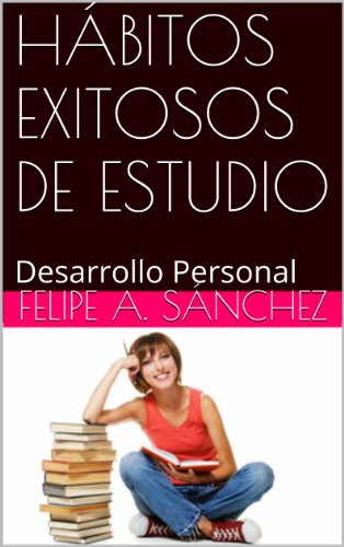 HÁBITOS EXITOSOS DE ESTUDIO: Desarrollo Personal