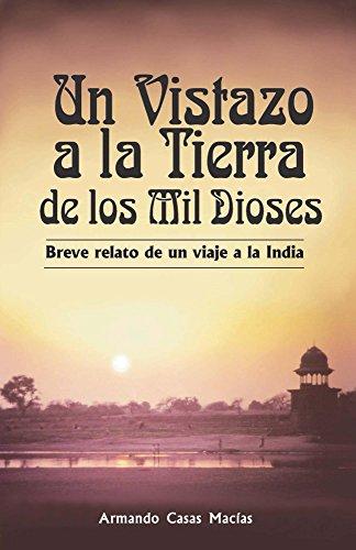 Un vistazo a la tierra de los mil dioses por Armando Casas Macias