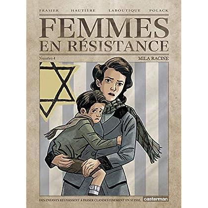 Femmes en résistance, Tome 4 : Mila Racine
