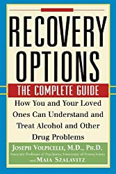 Recovery Options: The Complete Guide - How You and Your Loved Ones Can Understand and Treat Alcohol and Other Drug Problems (General Self-Help)