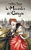 Mecanica del corazon (Spanish Edition) by Mathias Malzieu (2010-06-01)