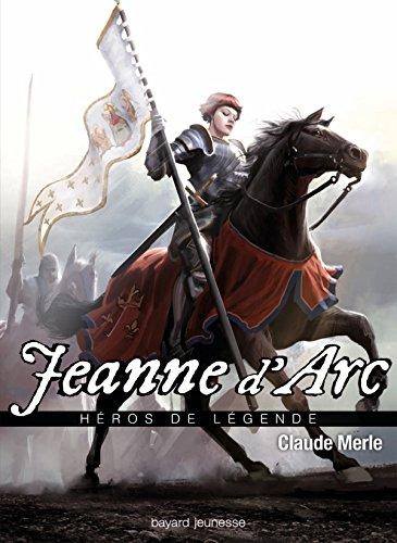 Jeanne d'Arc, Tome 8 : par Claude Merle