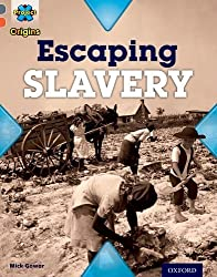 Project X Origins: Grey Book Band, Oxford Level 13: Great Escapes: Escaping Slavery by Mick Gowar (2014-01-09)