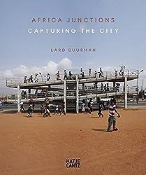 Lard Buurman: Africa Junctions. Capturing the City