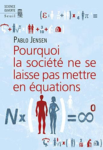 Pourquoi la société ne se laisse pas mettre en équations ?