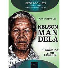 Nelson Mandela. Il cammino di un leader (Italian Edition)