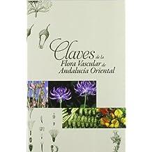 Claves de la flora vascular de Andalucía Oriental (Fuera de Colección)