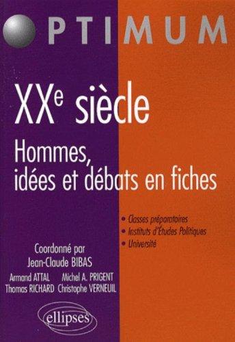 Histoire du Xxe Siecle Hommes Débats & Ideologies en Fiches par Jean-Claude Bibas