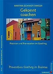 Gekonnt Coachen: Präzision und Provokation im Coaching