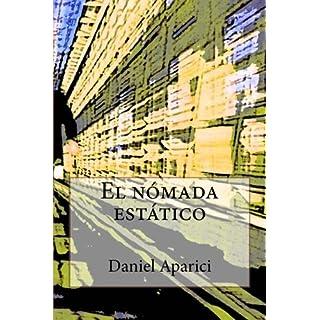 El nomada estatico: Por Daniel Aparici