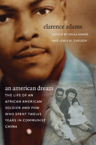 An American Dream: The Life of an African American Soldier and POW Who Spent Twelve Years in Communist China by Clarence Adams (2007-09-30)