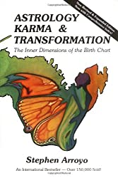Astrology, Karma and Transformation: Inner Dimensions of the Birth Chart by Stephen Arroyo (1984-12-27)