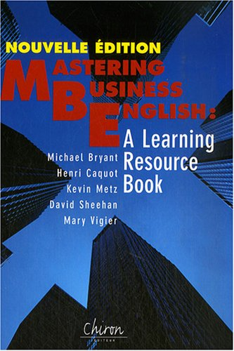 Mastering business in english : A learning resource book (1CD audio) par Michael Bryant