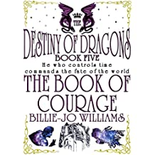 The Destiny of Dragons 5: The Book of Courage (The Destiny of Dragons series)