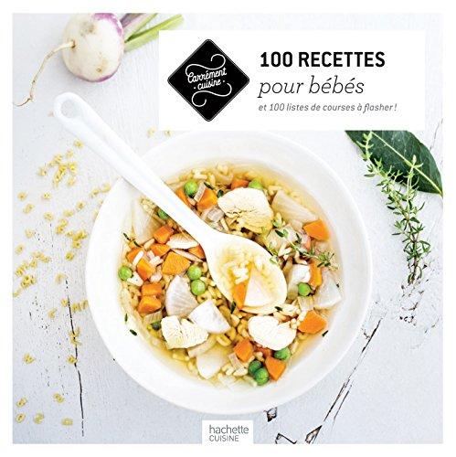 Bébés 100 recettes de 4 à 36 mots
