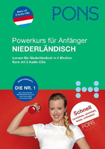 PONS Power-Sprachkurs für Anfänger Niederländisch. Buch und 2 Audio-CDs: Lernen Sie...