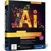 Adobe Illustrator CC: Das umfassende Handbuch, auch für CS6 geeignet (Galileo Design)