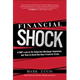 Financial Shock: A 360 Degree Look at the Subprime Mortgage Implosion, and How to Avoid the Next Financial Crisis