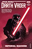 Star Wars: Darth Vader: Dark Lord of the Sith Vol. 1: Imperial Machine (Darth Vader (2017-))