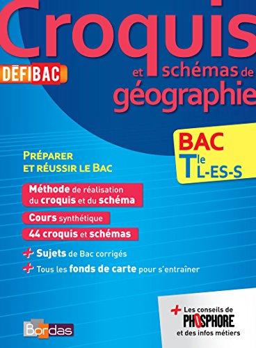 DéfiBac Cours/Méthodes/Exos Croquis de Géographie Terminale L/ES/S par Collectif