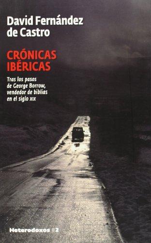 Crónicas Ibéricas: Tras los pasos de George Borrow, vendedor de biblias en el siglo XIX (HETERODOXOS)