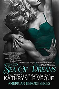 Sea of Dreams (The American Heroes Series Book 3) (English Edition) di [Le Veque, Kathryn]