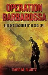Operation Barbarossa: Hitler's Invasion of Russia 1941