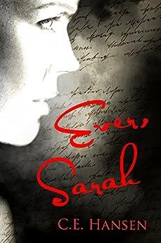 Ever, Sarah by [Hansen, C.E.]