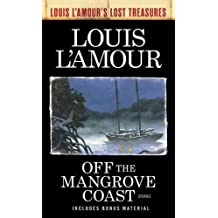 Off the Mangrove Coast (Louis L'Amour's Lost Treasures): Stories