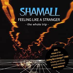 Feeling like a stranger - the whole trip [Reissue 1988, 2nd Shamall release]