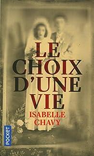 Le choix d'une vie par Isabelle Chavy