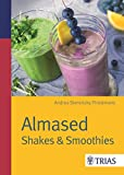 Almased: Shakes & Smoothies (German Edition)