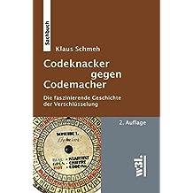 Codeknacker gegen Codemacher: Die faszinierende Geschichte der Verschlüsselung