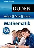 Wissen - Üben - Testen: Mathematik 10. Klasse - Katja Roth, Wiebke Salzmann, Manuela Stein, Karin Hantschel, Lutz Schreiner
